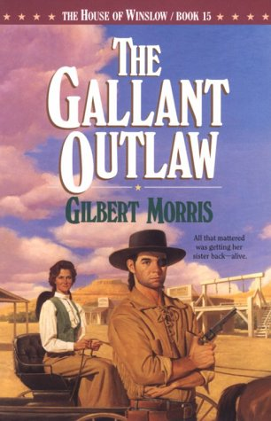 Gallant Outlaw (House Of Winslow, No 15)