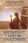 Midnight Hour Encores by Bruce Brooks
