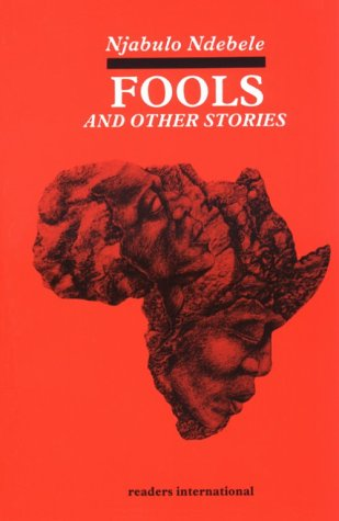 Fools And Other Stories by Njabulo S. Ndebele