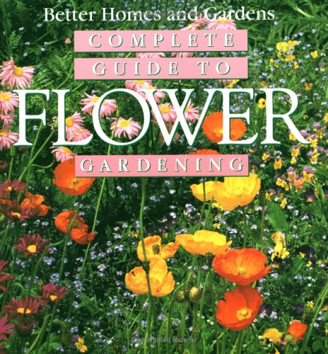 Complete guide to flower gardening by better homes and gardens reviews discussion bookclubs Better homes and gardens planting guide