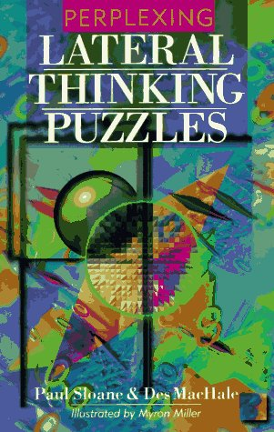 Perplexing Lateral Thinking Puzzles by Paul Sloane