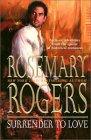 Surrender to Love by Rosemary Rogers