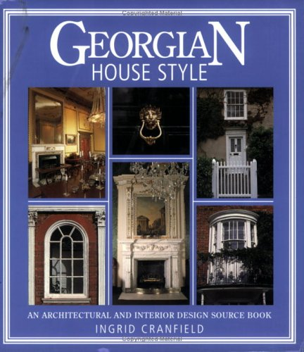 Georgian House Style by Ingrid Cranfield