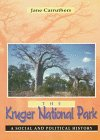 The Kruger National Park: A Social And Political History