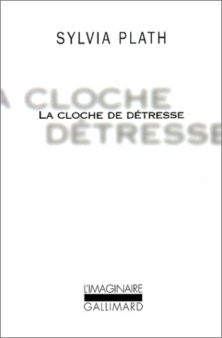 La Cloche de détresse by Sylvia Plath