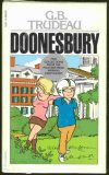 Doonesbury Collection (5 Books in Slipcase) : President is a Lot Smarter than You Think / Even Revolutionaries like Chocolate Chip Cookies / I Have No Son / Just a French Major from the Bronx / Don't Ever Change, Boopsie