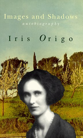 Images and Shadows by Iris Origo