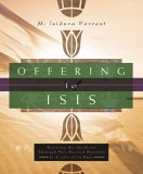 Offering To Isis by M. Isidora Forrest