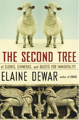 The Second Tree : Of Clones, Chimeras and Quests for Immortality