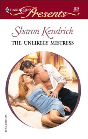The Unlikely Mistress by Sharon Kendrick