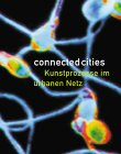Connected Cities: Processes Of Art In The Urban Network