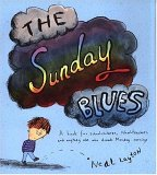 The Sunday Blues: A Book for Schoolchildren, Schoolteachers, and Anybody Else Who Dreads Monday Mornings