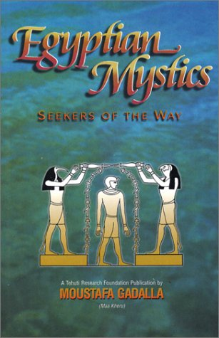 Egyptian Mystics by Moustafa Gadalla