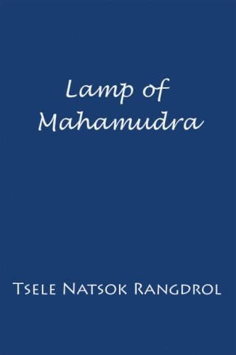 Lamp of Mahamudra by Tsele Natsok Rangdrol
