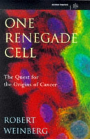 One Renegade Cell The Quest For The Orig by Robert A. Weinberg