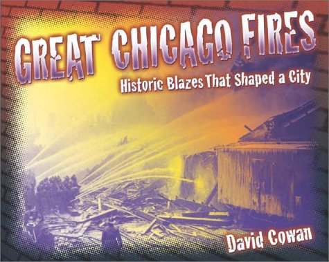 Great Chicago Fires by David Cowan