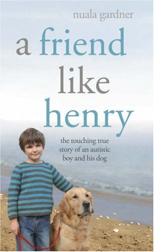 A Friend Like Henry by Nuala Gardner