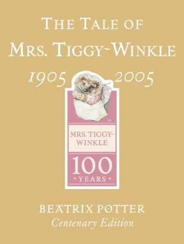 Tale Of Mrs. Tiggy Winkle Centenary Edition