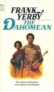 The Dahomean by Frank Yerby