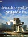 Frank O. Gehry: Outside In