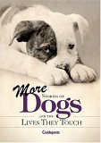 More Stories Of Dogs And The Lives They Touch