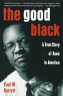 The Good Black: A True Story of Race in America