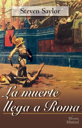 La Muerte Llega a Roma/ A Gladiator Dies Only Once (Roma Sub Rosa, #11)
