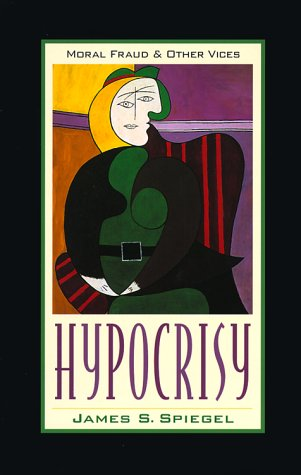 Hypocrisy by James S. Spiegel