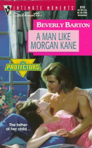 A Man Like Morgan Kane (The Protectors, #8) by Beverly Barton