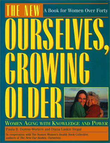 New Ourselves, Growing Older by Diana Siegal