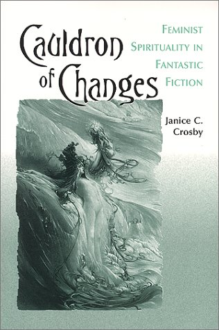 Cauldron of Changes by Janice C. Crosby