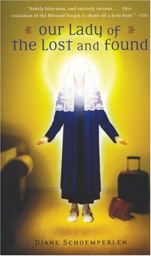 Our Lady Of The Lost And Found:  A Novel