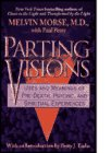 Parting Visions: Uses And Meanings Of Pre Death, Psychic, And Spiritual Experiences