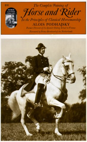 The Complete Training of Horse and Rider in the Principles of... by Alois Podhajsky