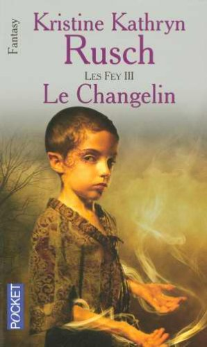 Le Changelin by Kristine Kathryn Rusch