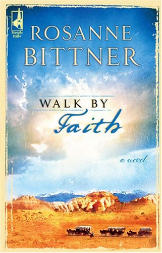 Walk By Faith by Rosanne Bittner