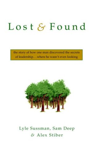 Lost and Found: The Story of How One Man Discovered the Secrets of Leadership . . .Where He Wasn't Even Looking