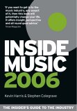 Inside Music 2006: The Insider's Guide to the Industry