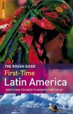 The Rough Guide To First Time Latin America, Edition 2 (Rough Guide Travel Guides)