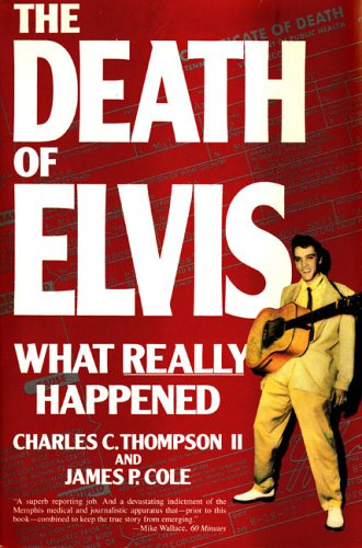 The Death of Elvis by Charles C. Thompson II
