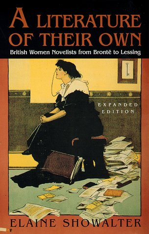 Download online A Literature of Their Own: British Women Novelists from Bronte to Lessing by Elaine Showalter DJVU