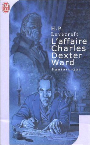 L'Affaire Charles Dexter Ward by H.P. Lovecraft
