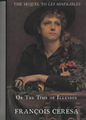 Cosette: Or The Time Of Illusion