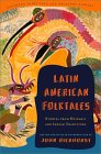 Latin American Folktales: Stories from Hispanic and Indian Traditions (Pantheon Fairy Tale & Folklore Library)