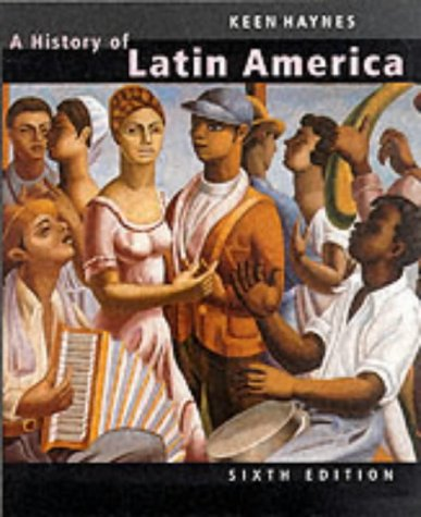 A History of Latin America Complete Sixth Edition by Benjamin Keen
