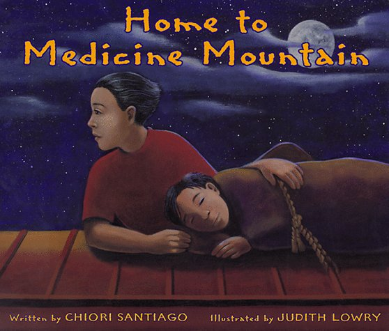 Home to Medicine Mountain by Chiori Santiago