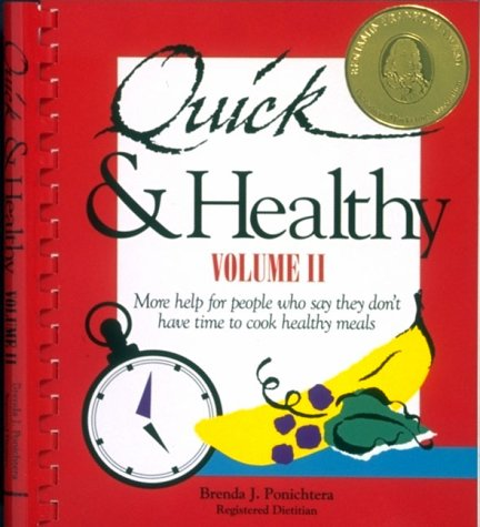 Quick and Healthy, Volume II: More Help for People Who Say They Don't Have Time to Cook Healthy Meals