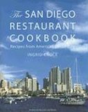 The San Diego Restaurant Cookbook