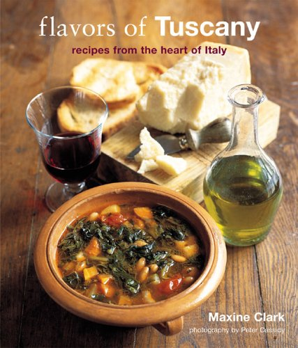 Download Flavors Of Tuscany: Recipes From The Heart Of Italy MOBI