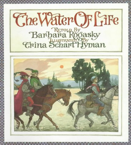 The Water Of Life: A Tale From The Brothers Grimm (Children